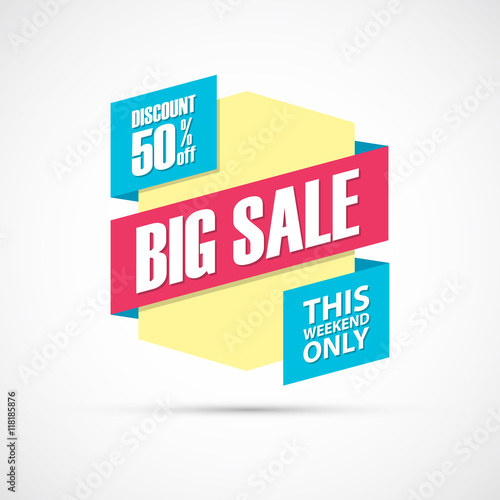 "Big Sales This Weekend: ""Big Sale, This Weekend Special Offer Banner, Discount 50"
