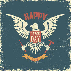 Happy labor day poster template. Eagle on grunge background.