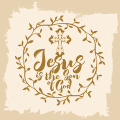 Bible lettering. Christian art. Jesus is the Son of God.