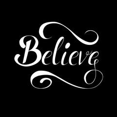 Inspiring hand drawn lettering Believe