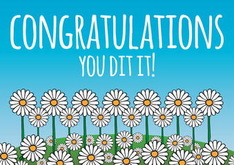 Congratulations, you did it! card/poster. Contains daisy flowers on a green hill, and blue sky background. Fresh, optimistic, natural theme. Vector.