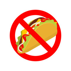 Ban taco. Prohibited acute Mexican food. Crossed-out fast food.