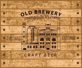 vector banner with the image of the brewery building in retro style against the backdrop of wooden planks