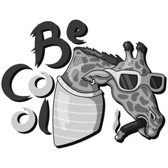 """black and white  illustration with giraffe and inscription """"Be cool"""""""
