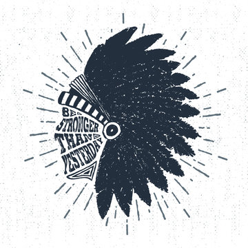 """Hand drawn tribal label with textured headdress vector illustration and """"Be stronger than yesterday"""" inspirational lettering."""