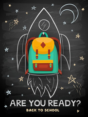 Back to school creative concept background. School backpack on rocket. Education sketch on school chalkboard.