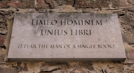 Timeo hominem unius libri. A Latin phrase meaning I fear the man of a single book.