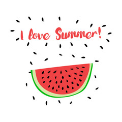 Vector print with watermelon and hand writing quote I love Summe