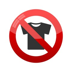 Prohibiting sign for T-shirt. No T-shirt. Vector illustration