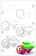 Page shows how to learn step by step to draw a toy tipper truck. Developing children skills for drawing and coloring. Vector image.