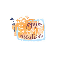 Enjoy Summer Vacation Message Watercolor Stylized Label