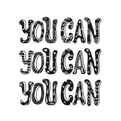 You can. Inspiration and motivation vector typography poster with quote