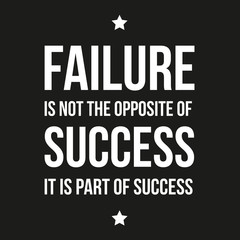 Failure is not opposite of success - Inspirational motivating qu