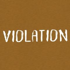 VIOLATION white wording on Background  Brown wood