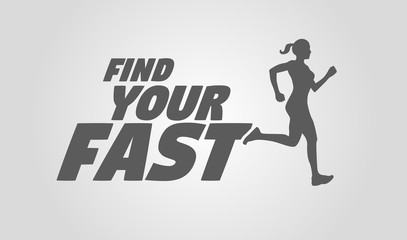 Find your fast. Running girl or woman silhouette. Motivational a