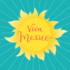 Viva Mexico! Typographic phrase on a sunny vector background. Can be used for greeting card, poster, t-shirt design.