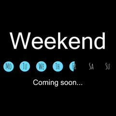 Weekend loading coming black background. Vector art.