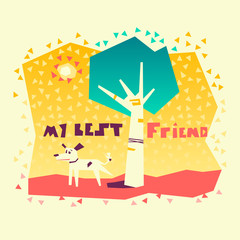 Flat vector illustration with my best friend. Cute, pretty doggy or puppy. Fresh meaningful applique graphics about pets and their life. This image can use for label, pet-shop, banners and etc.