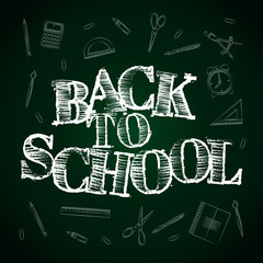 "Chalk inscription ""Back to School"" with school supplies. Education concept. Vector illustration."