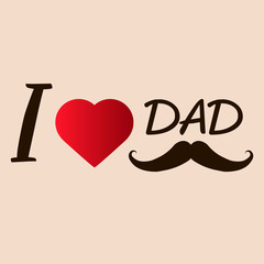 Poster, banner or flyer design with stylish text I Love Dad