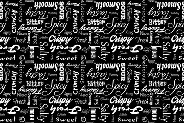 Seamless pattern with writings: delicious, tasty, crispy, crunchy, bitter, sour, sweet, salty, yummy, fresh, smooth, creamy, spicy, nice, tender, smoky, flavory. Black background.