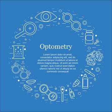 Vector optometry round concept. Optician, ophtalmology, vision correction, eye test, eye care, eye diagnostic