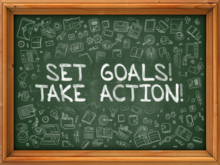 Set Goals Take Action - Hand Drawn on Green Chalkboard.