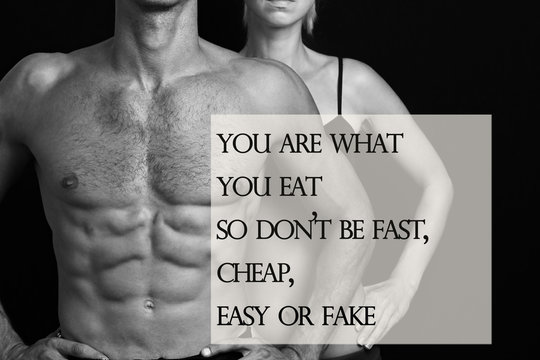 Motivation words You are what you eat, so don't be fast, easy, cheap or fake. Diet, healthy life style concept. Inspirational quote