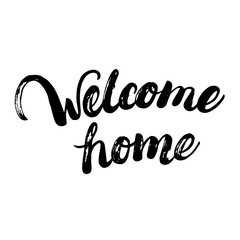 Welcome home hand written calligraphy lettering for greeting card or poster.