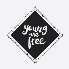 Young and Free Hand Lettering in square frame