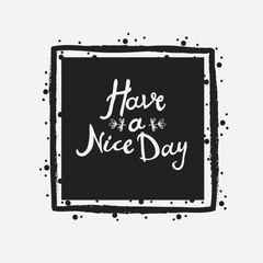 Have a nice Day Hand Lettering in square frame