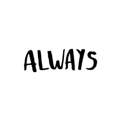 "Hand drawn typography lettering word ""Always"""