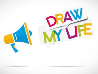 megaphone : draw my life