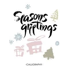 Season's greetings. Christmas calligraphy. Handwritten modern brush lettering. Vector.