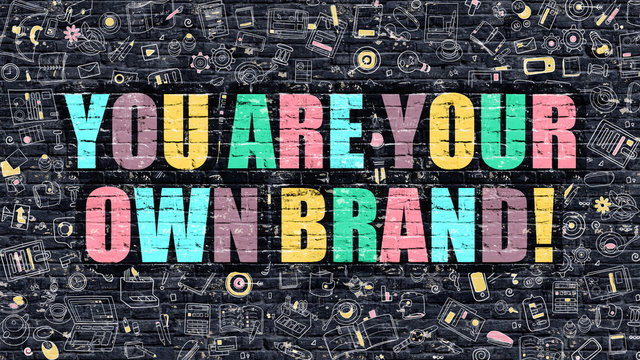 You are Your Own Brand Concept. Multicolor on Dark Brickwall.
