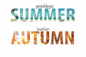 good bye summer hello autumn concept for background.