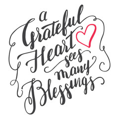 A grateful heart sees many blessings. Gratitude brush calligraphy quote for greeting cards and posters. Handwritten thankfulness isolated on white background