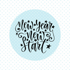 New Year new start. Inspirational and motivational handwritten quote. Vector calligraphy greeting card.