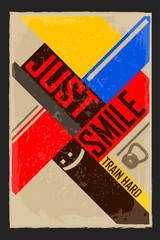 Just smile. Creative motivation background. Grunge and retro design. Inspirational motivational quote.