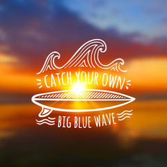 Catch your own big blue wave vector logo on blurred colorful sunset photo background