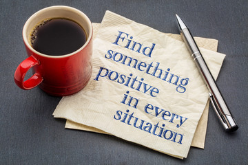 Find something positive in every situation