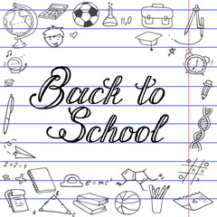 "Hand-drawn lettering ""Back to School"". Text on the white background with different school objects drawings. Template for poster, card, banner, advertising with school illustrations."