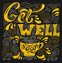 Get well soon - card with cup. Lettering for invitation and greeting card, prints and posters