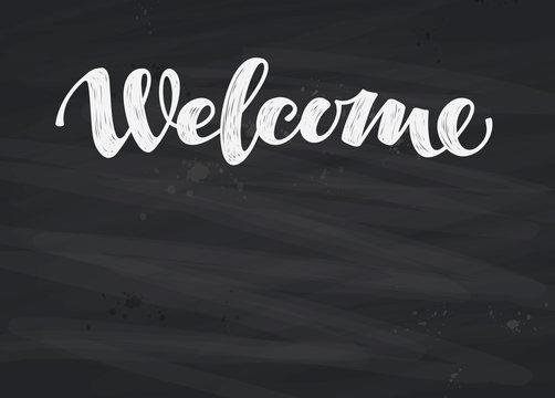 Welcome inscription calligraphy. Hand drawn lettering on blackboard. Vector illustration