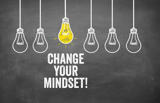 Change your mindset!