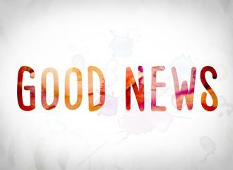 Good News Concept Watercolor Word Art