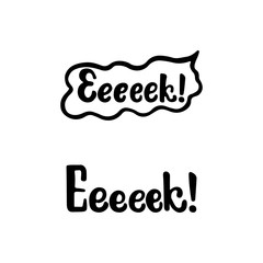 Eeeeek - Halloween party hand drawn lettering phrase, isolated on the white. Fun brush ink inscription for photo overlays, typography greeting card or t-shirt print, flyer, poster design.