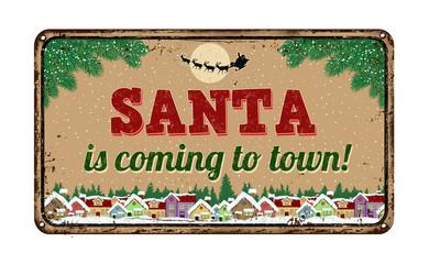 Santa is coming to town, vintage metal sign