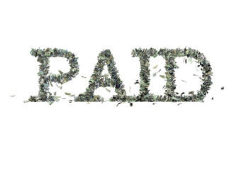 "The word ""PAID"" made out of 1, 5, 20, 50 and 100 dollar bills"