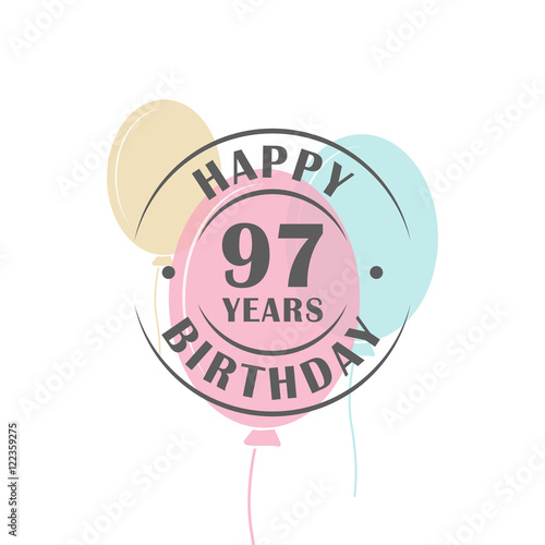Happy Birthday 97 Years Round Logo With Festive Balloons, Greeting Card  Template